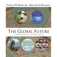 The Global Future A Brief Introduction to World Politics (with CD-ROM)