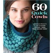 60 Quick Cowls Luxurious Projects to Knit in Cloud? and Duo? Yarns from Cascade Yarns�