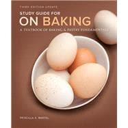Study Guide for On Baking (Update) A Textbook of Baking and Pastry Fundamentals
