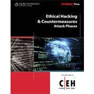 Ethical Hacking and Countermeasures: Attack Phases, 1st Edition
