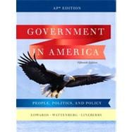 Government in America: People, Politics, and Policy, AP* Fifteenth Edition