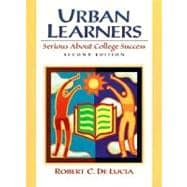 Urban Learners : Serious about College Success