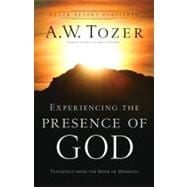 Experiencing the Presence of God Teachings From the Book of Hebrews