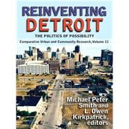 Reinventing Detroit: The Politics of Possibility 9781412856935R