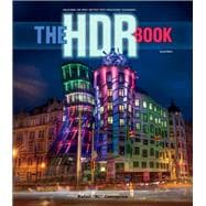 The HDR Book Unlocking the Pros' Hottest Post-Processing Techniques