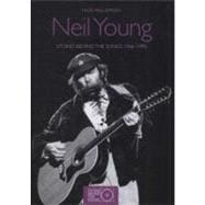 Neil Young Stories Behind the Songs 1966-1992
