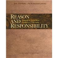 Reason and Responsibility : Readings in Some Basic Problems of Philosophy