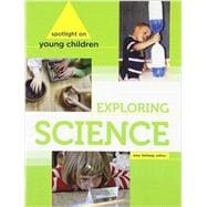 Spotlight on Young Children Exploring Science