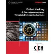 Ethical Hacking and Countermeasures: Threats and Defense Mechanisms, 1st Edition