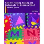 Reflective Planning, Teaching, and Evaluation for the Elementary School : A Relational Approach