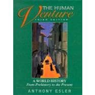 The Human Venture: A World History from Prehistory to the Present