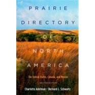 Prairie Directory of North America The United States, Canada, and Mexico