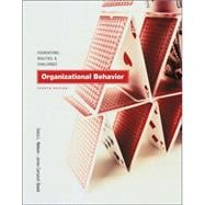 Organizational Behavior Foundations, Realities, and Challenges