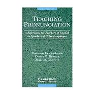 Teaching Pronunciation Audio Cassette: A Reference for Teachers of English to Speakers of Other Languages