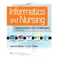 Informatics and Nursing; Opportunities and Challenges