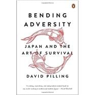 Bending Adversity Japan and the Art of Survival