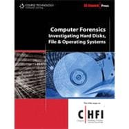 Computer Forensics: Hard Disk and Operating Systems, 1st Edition