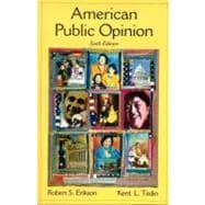 American Public Opinion: Its Origin, Content, and Impact