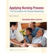 Applying Nursing Process; The Foundation for Clinical Reasoning