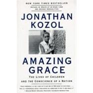 Amazing Grace : The Lives of Children and the Conscience of a Nation