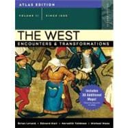 West, The: Encounters and Transformations, Atlas Edition, Volume 2 (since 1550)