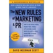 The New Rules of Marketing & PR: How to Use Social Media, Online Video, Mobile Applications, Blogs, News Releases, and Viral Marketing to Reach Buyers Directly, 3rd Edition