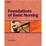 Skills Checklist for White�s Foundations of Basic Nursing, 2nd