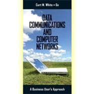 Data Communications and Computer Networks: A Business User's Approach, 6th Edition