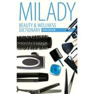 Beauty & Wellness Dictionary for Cosmetologists, Barbers, Estheticians and Nail Technicians