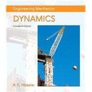 Engineering Mechanics Dynamics Plus MasteringEngineering with Pearson eText -- Access Card Package