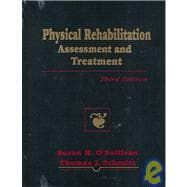 Physical Rehabilitation : Assessment and Treatment