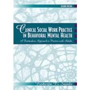 Clinical Social Work Practice in Behavioral Mental Health : A Postmodern Approach to Practice with Adults