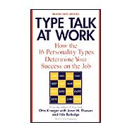 Type Talk at Work : How the 16 Personality Types Determine Your Success on the Job