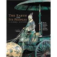 The Earth and Its Peoples A Global History, Volume A: To 1200