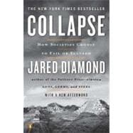 Collapse How Societies Choose to Fail or Succeed: Revised Edition