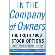In the Company of Owners : How Stock-Option Capitalism Creates Wealth for Managers, Shareholders, and Employees