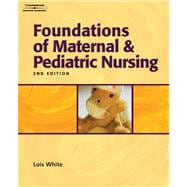 Study Guide for White's Foundations of Maternal & Pediatric Nursing, 2nd