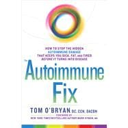 The Autoimmune Fix How to Stop the Hidden Autoimmune Damage