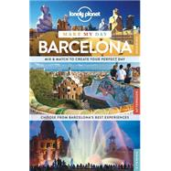 Lonely Planet Make My Day Barcelona 9781743607008R