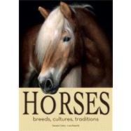 Horses Breeds, Cultures, Traditions