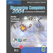 Discovering Computers 2004: A Gateway to Information : Web Enhanced