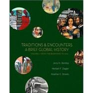 Traditions and Encounters Vol. 1 : A Brief Global History: From the Beginning to 1500