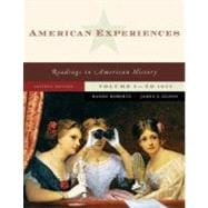 American Experiences Vol. 1 : Readings in American History to 1877
