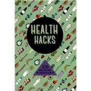 Health Hacks 500 Simple Solutions That Provide Big Benefits