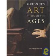 Gardner's Art Through the Ages (with InfoTrac)