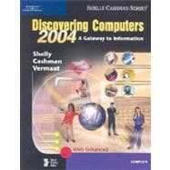 Discovering Computers 2004: A Gateway to Information Web Enhanced : Complete