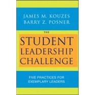 The Student Leadership Challenge Five Practices for Exemplary Leaders