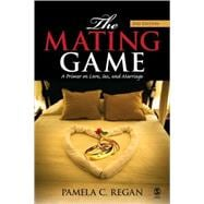 The Mating Game; A Primer on Love, Sex, and Marriage