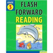 Flash Forward Reading: Grade 3 (Flash Kids Flash Forward)
