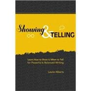 Showing & Telling: Learn How to Show & When to Tell for Powerful & Balanced Writing 9781582977058R